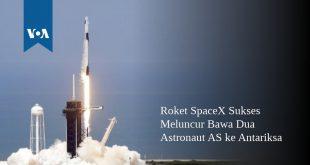 Roket SpaceX Sukses Meluncur Bawa Dua Astronaut AS ke Antariksa – VOA Indonesia
