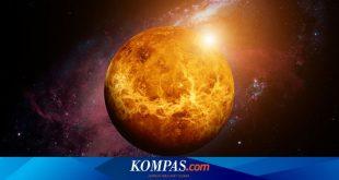 Hari Ini, Saksikan Venus dan Merkurius Tampak Jelas di Langit Sore – Kompas.com – KOMPAS.com